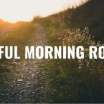 Setting Up A Mindful Morning Routine
